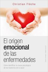 El Origen Emocional de las Enfermedades - Christian Fleche